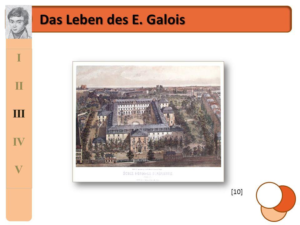 Das Leben des E. Galois I II III IV V [10]